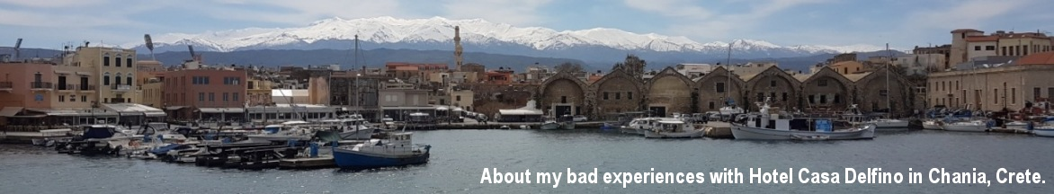 About my bad experiences with Hotel Casa Delfino in Chania, Crete.